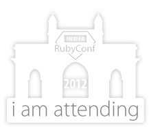 I am attending RubyConf India 2012