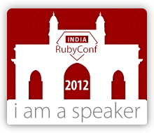 I am speaking at RubyConf India 2012