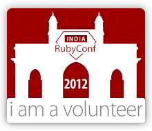 I'm a volunteer at RubyConf India 2012